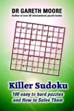 Killer Sudoku: 100 easy to hard puzzles and how to solve them