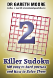 Killer Sudoku 2: 100 easy to hard puzzles and how to solve them